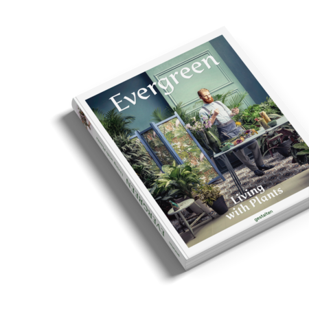 Gestalten Evergreen. Living with Plants. book