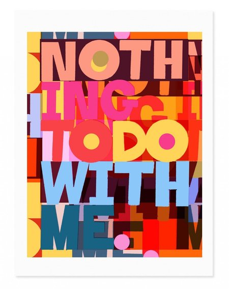 Rude Nothing To Do With Me Art Print