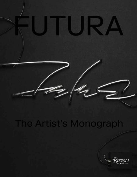 """Rizzoli New York """"Futura: The Artist's Monograph"""" by Futura book"""