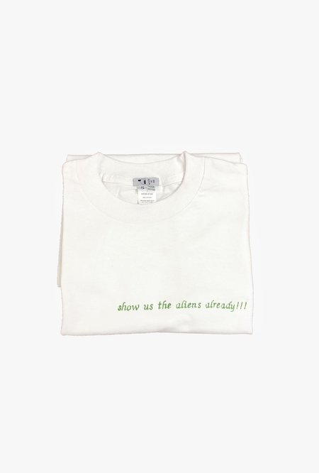 House of 950 Show Us The Aliens Already!!! T-Shirt - WHITE