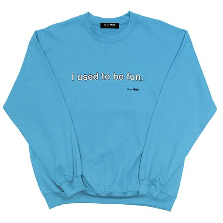 Unisex Skim Milk I Used To Be Fun Sweater - Carolina Blue