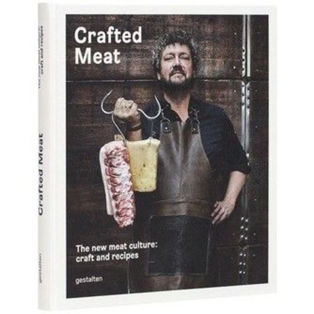 Gestalten Crafted Meat - The New Meat Culture: Craft and Recipes