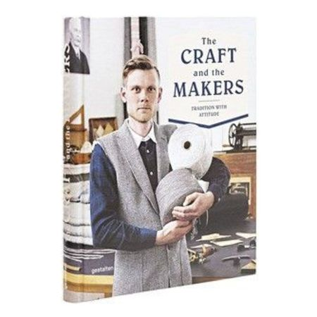 Gestalten The Craft And The Makers - Tradition with Attitude